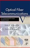 Optical Fiber Telecommunications Vol. 1A : Components and Subsystems, Kaminow, Ivan, 0123741718