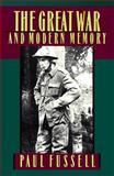 The Great War and Modern Memory, Paul Fussell, 0195021711