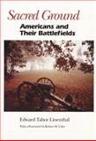 Sacred Ground : Americans and Their Battlefields, Edward Linenthal, 0252061713