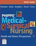 Study Guide for Phipps' Medical-Surgical Nursing : Health and Illness Perspectives, Monahan, Frances Donovan and Green-Nigro, Carol J., 0323031714