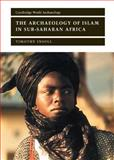 The Archaeology of Islam in Sub-Saharan Africa 9780521651714