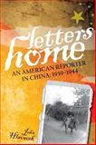 Letters Home : An American Reporter in China, Hlavacek, John, 0595531717