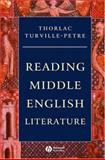 Reading Middle English Literature, Turville-Petre, Thorlac, 0631231714