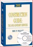 Construction Guide : Tax and Advisory Services 2008, Wallace, Eric, 0808091719