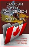 Canadian Public Administration in the 21st Century, , 1466591714