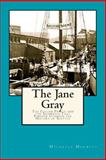 The Jane Gray, Michelle Merritt, 1482641712
