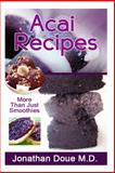 Acai Recipes - More Than Just Smoothies!, Jonathan Doue, 1500381713