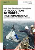 Introduction to Modern Instrumentation : For Hydraulics and Environmental Sciences, Guaraglia, Dardo Oscar and Pousa, Jorge Lorenzo, 3110401711