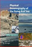 Physical Oceanography of the Dying Aral Sea, Zavialov, Peter O., 3642061710