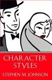 Character Styles, Johnson, Stephen M. and Johnson, Stephen, 0393701719