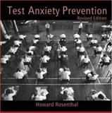 Test Anxiety Prevention, Howard G. Rosenthal, 0415951712