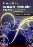 Classical and Quantum Information Theory : An Introduction for the Telecom Scientist, Desurvire, Emmanuel, 0521881714