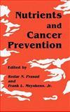 Nutrients and Cancer Prevention, Prasad, Kedar N., 0896031713