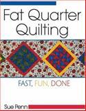 Fat Quarter Quilting, Sue Penn, 0896891712