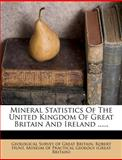 Mineral Statistics of the United Kingdom of Great Britain and Ireland ... ..., Robert Hunt, 1275581714