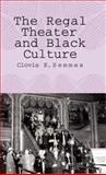The Regal Theater and Black Culture, Semmes, Clovis E., 1403971714