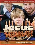 Jesus Our Messiah (for Kids), Pamela Ayres and Becky Fischer, 1495431711