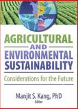 Agricultural and Environmental Sustainability : Considerations for the Future, Kang, Manjit S., 1560221712