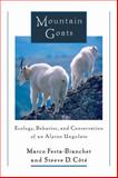 Mountain Goats : Ecology, Behavior, and Conservation of an Alpine Ungulate, Festa-Bianchet, Marco and Cote, Steeve D., 1597261718