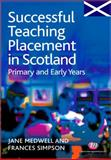 Successful Teaching Placement in Scotland, Medwell, Jane and Simpson, Frances, 1844451712
