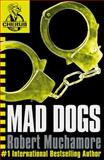 Mad Dogs, Robert Muchamore, 0340911719