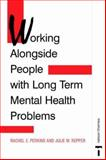 Working Alongside People with Long Term Mental Health Problems, Perkins, Rachel Elizabeth and Repper, Julie, 0748751718