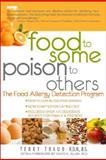 Food to Some Poison to Others, Terry Traub, 088391171X
