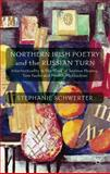 Northern Irish Poetry and the Russian Turn : Intertextuality in the Work of Seamus Heaney, Tom Paulin and Medbh Mcguckian, Schwerter, Stephanie, 113727171X