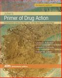 Primer of Drug Action, Julien, Ph.D., Robert M and Advokat, 1464111715