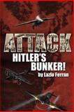 Attack Hitler's Bunker!, Lazlo Ferran, 1489581715