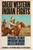 Great Western Indian Fights, Potomac Corral of The Westerners Staff, 1567311717