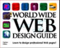 World Wide Web Design Guide, Wilson, Steven, 1568301715
