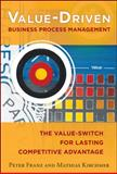 Value-Driven Business Process Management : The Value-Switch for Lasting Competitive Advantage, Franz, Peter and Kirchmer, Mathias, 007179171X