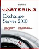 Mastering Microsoft Exchange Server 2010, Jim McBee and Devin L. Ganger, 0470521716