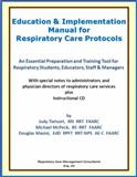 Education and Implementation Manual for Respiratory Care Protocols : An essential preparation and training tool for respiratory students, educators, staff and Managers, Tietsort, Judy and McPeck, Michael, 0615391710