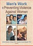 Men's Work in Preventing Violence Against Women, Christie Cozad Neuger, James Newton Poling, 0789021714
