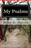 My Psalms, Miko Harris, 1479121711