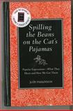 Spilling the Beans on the Cat's Pajamas, Judy Parkinson, 1606521713