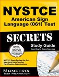 NYSTCE American Sign Language (061) Test Secrets : NYSTCE Exam Review for the New York State Teacher Certification Examinations, NYSTCE Exam Secrets Test Prep Team, 1621201716