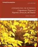 Counseling in Schools : Comprehensive Programs and Responsive Services for All Students, Schmidt, John J., 0132851717
