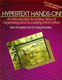 Hypertext Hands On! : An Introduction to a New Way of Organizing and Accessing Information, Shneiderman, Ben and Kearsley, Greg P., 0201151715