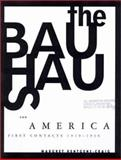 The Bauhaus and America : First Contacts, 1919-1936, Kentgens-Craig, Margret, 0262611716