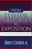 From Exegesis to Exposition : A Practical Guide to Using Biblical Hebrew, Chisholm, Robert B., Jr., 0801021715