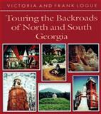 Touring the Backroads of North and South Georgia, Victoria Logue and Frank Logue, 0895871718