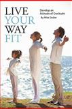 Live Your Way Fit, Mike Dodier, 1440191719