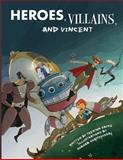Heroes, Villains, and Vincent, Trenton Payne, 1484061713