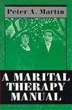 A Marital Therapy Manual, Martin, Peter A., 1568211716