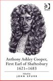 Anthony Ashley Cooper First Earl of Shaftesbury 1621-1683, Spurr, John, 0754661717