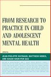 From Research to Practice in Child and Adolescent Mental Health, Gau, Susan Shur-Fen and Hodes, Matthew, 1442231718