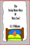 The Swing Dance Days of Mary Loo!, J Williams, 1490441719